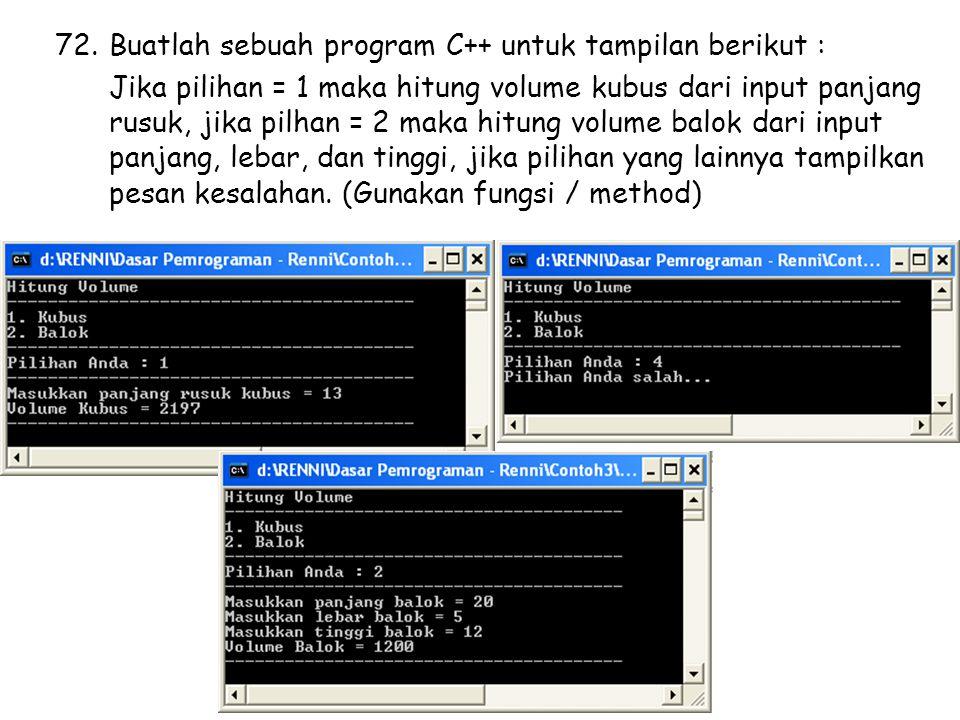Buatlah sebuah program C++ untuk tampilan berikut :