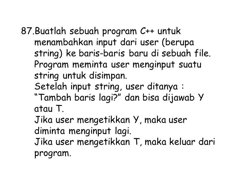 Buatlah sebuah program C++ untuk menambahkan input dari user (berupa string) ke baris-baris baru di sebuah file.