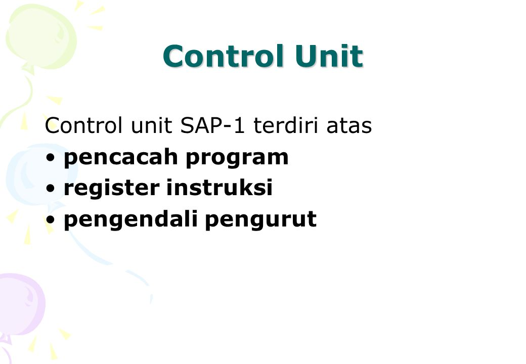 Control Unit Control unit SAP-1 terdiri atas pencacah program