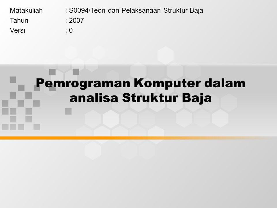 Pemrograman Komputer dalam analisa Struktur Baja