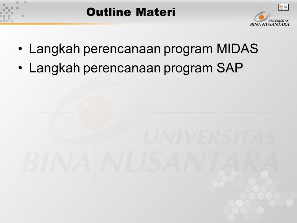Langkah perencanaan program MIDAS Langkah perencanaan program SAP