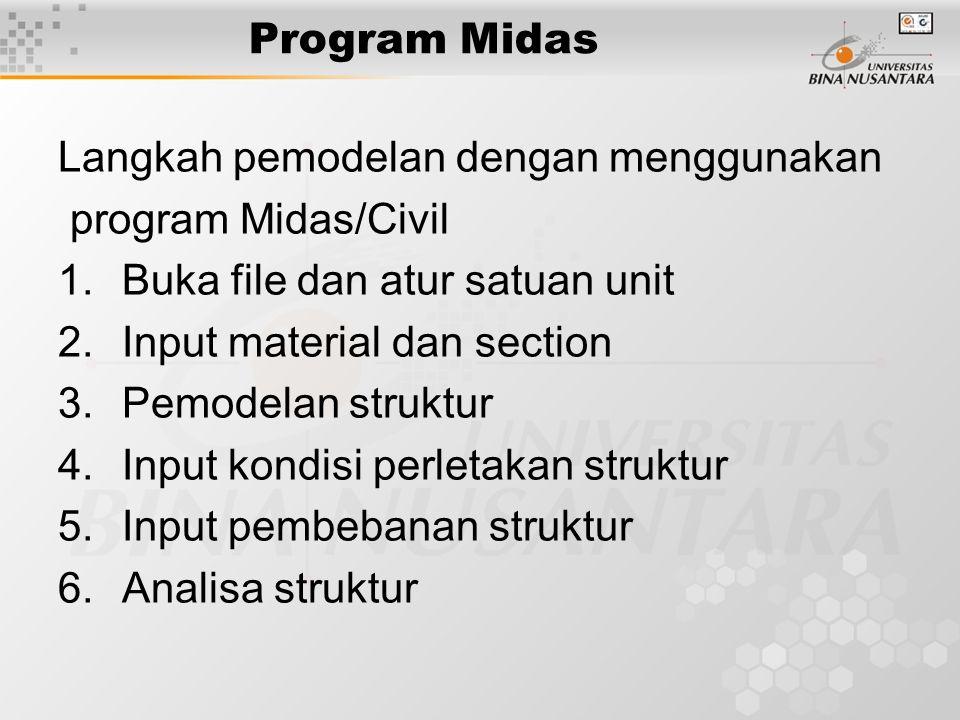 Program Midas Langkah pemodelan dengan menggunakan. program Midas/Civil. Buka file dan atur satuan unit.