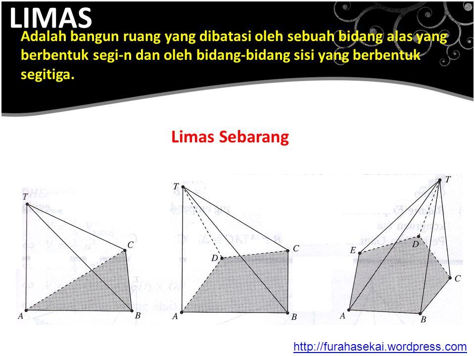 LIMAS Adalah bangun ruang yang dibatasi oleh sebuah bidang alas yang berbentuk segi-n dan oleh bidang-bidang sisi yang berbentuk segitiga.