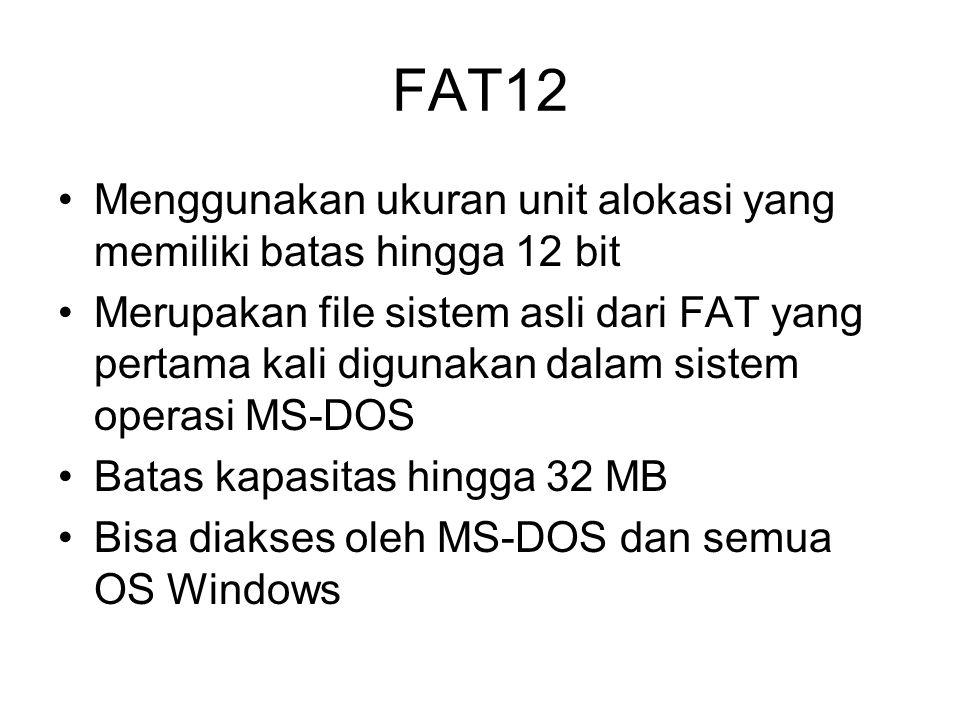 FAT12 Menggunakan ukuran unit alokasi yang memiliki batas hingga 12 bit.