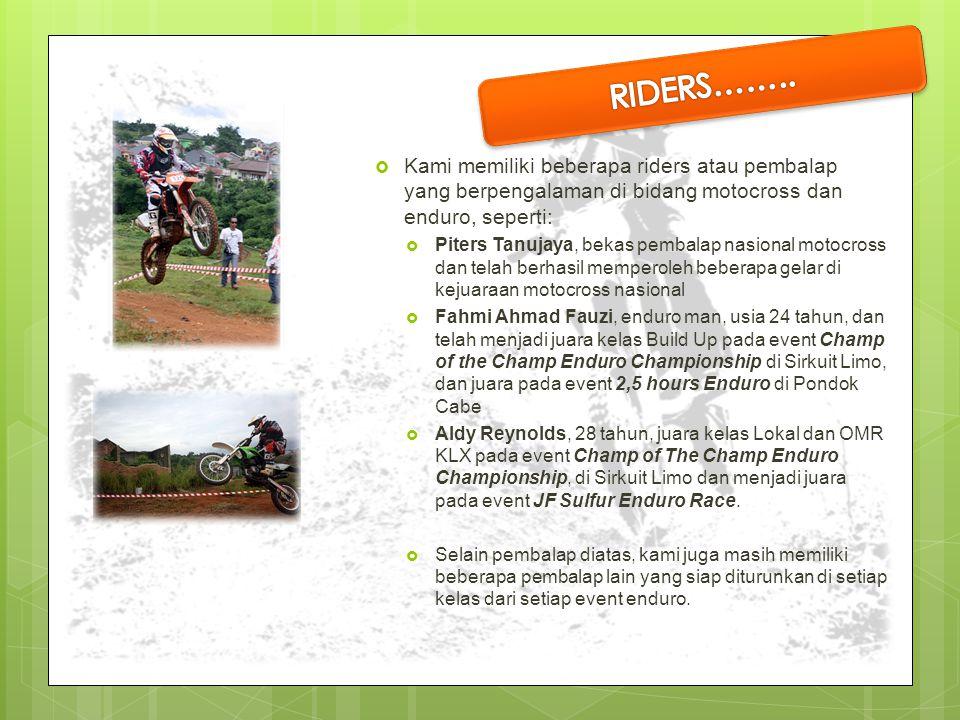 RIDERS…….. Kami memiliki beberapa riders atau pembalap yang berpengalaman di bidang motocross dan enduro, seperti: