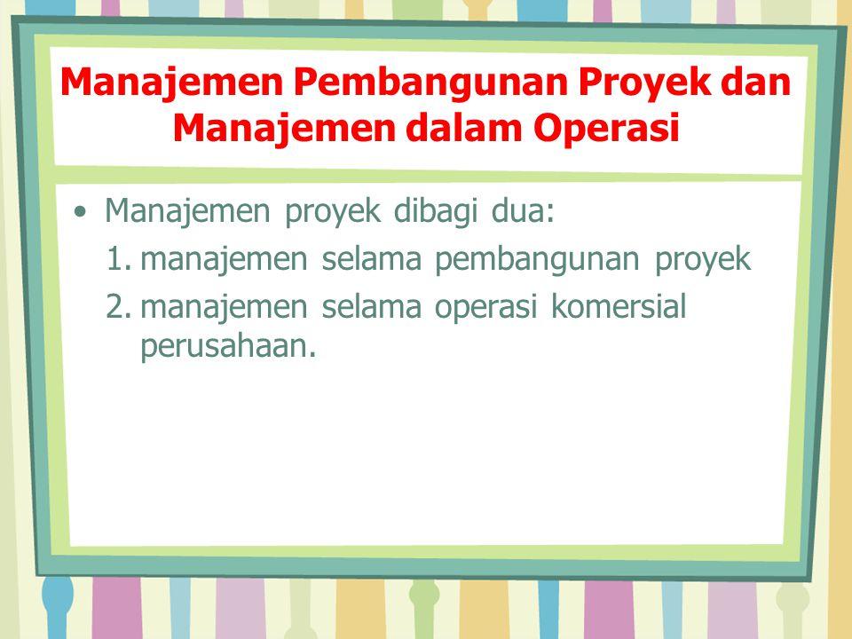 Manajemen Pembangunan Proyek dan Manajemen dalam Operasi