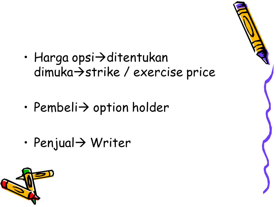 Harga opsiditentukan dimukastrike / exercise price