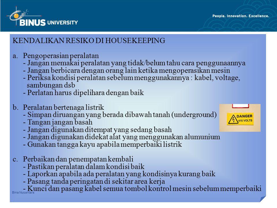 KENDALIKAN RESIKO DI HOUSEKEEPING Pengoperasian peralatan
