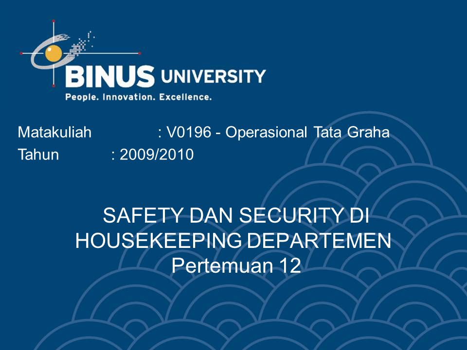 SAFETY DAN SECURITY DI HOUSEKEEPING DEPARTEMEN Pertemuan 12