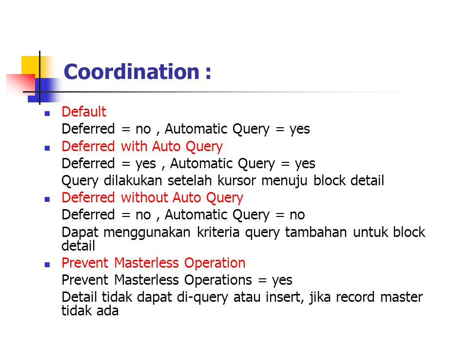 Coordination : Default Deferred = no , Automatic Query = yes