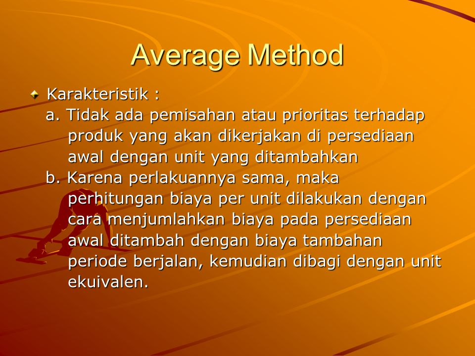 Average Method Karakteristik :