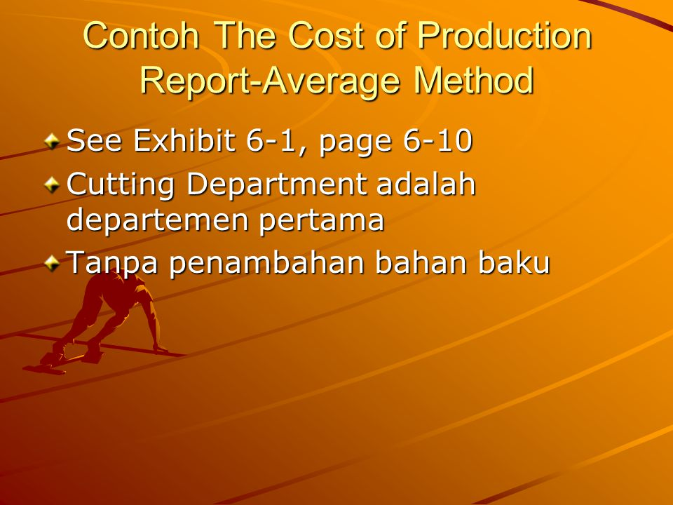 Contoh The Cost of Production Report-Average Method