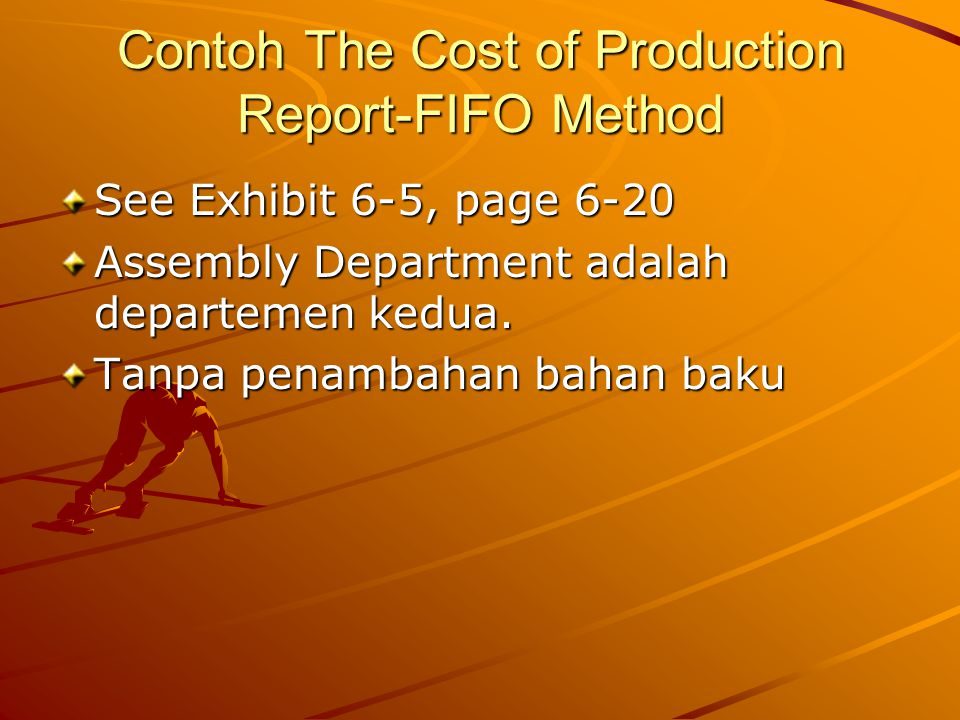 Contoh The Cost of Production Report-FIFO Method