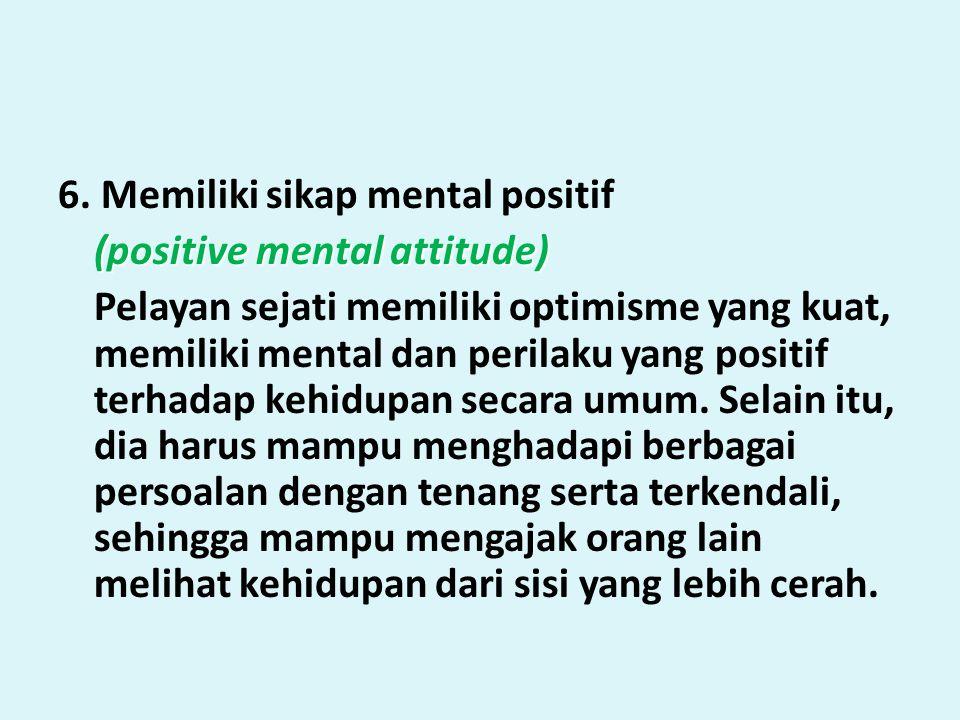 6. Memiliki sikap mental positif