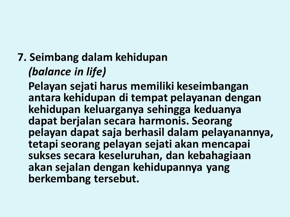 7. Seimbang dalam kehidupan