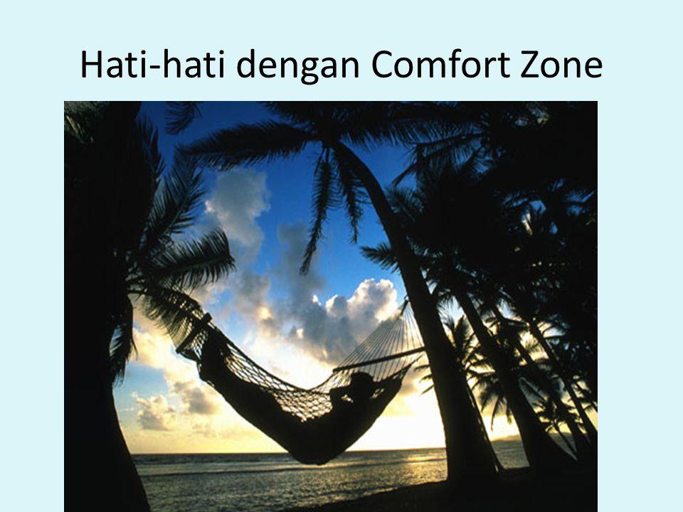 Hati-hati dengan Comfort Zone