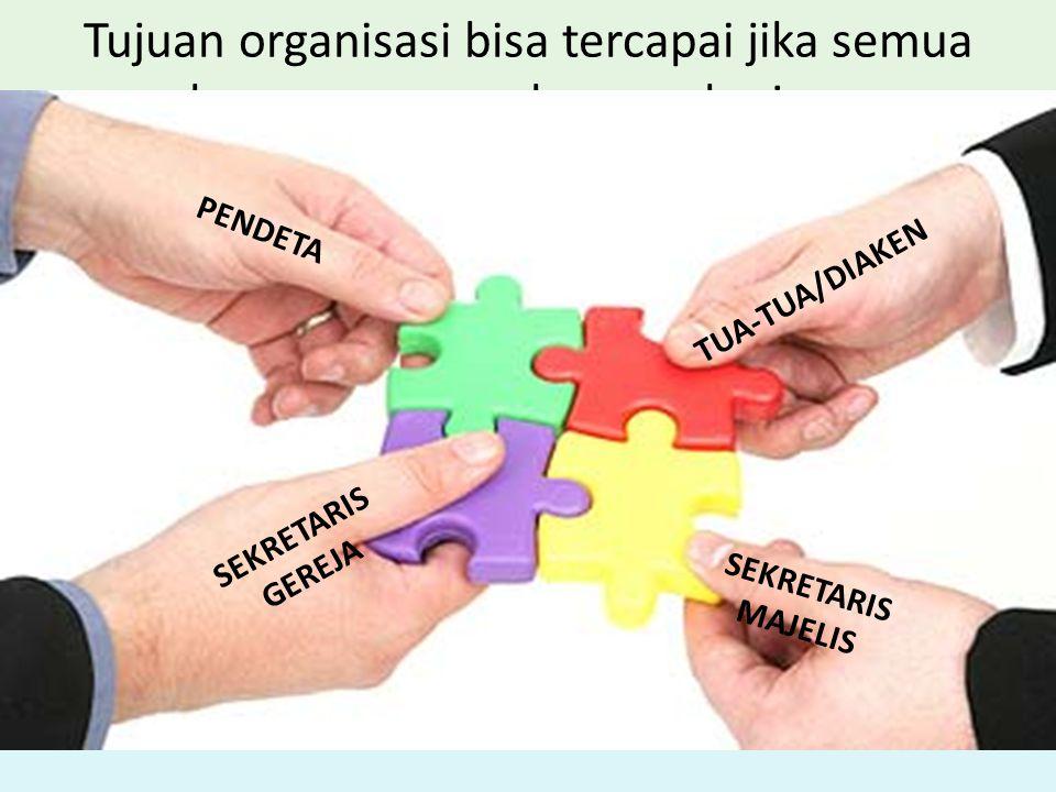 Tujuan organisasi bisa tercapai jika semua pelayan mau membangun kerjasama