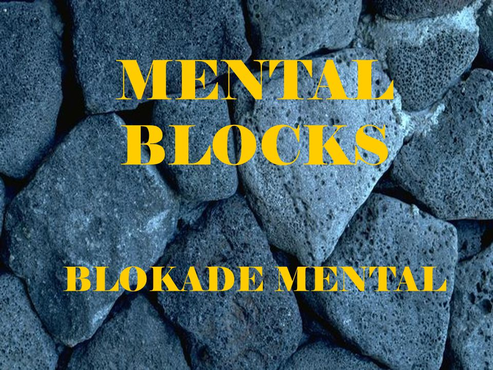 MENTAL BLOCKS BLOKADE MENTAL