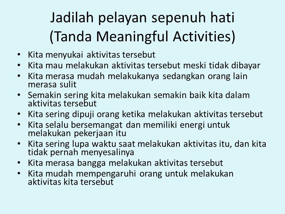 Jadilah pelayan sepenuh hati (Tanda Meaningful Activities)