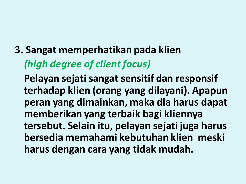 3. Sangat memperhatikan pada klien