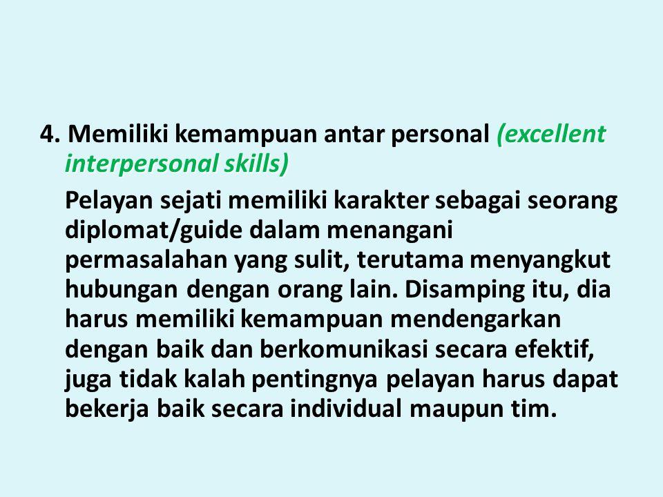 4. Memiliki kemampuan antar personal (excellent interpersonal skills)