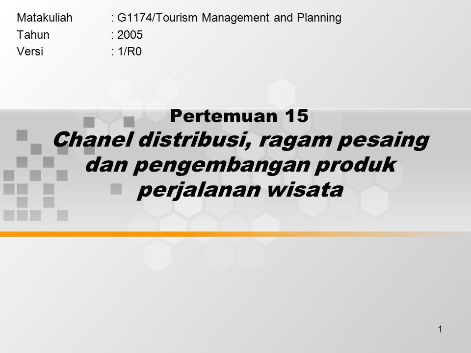 Matakuliah : G1174/Tourism Management and Planning