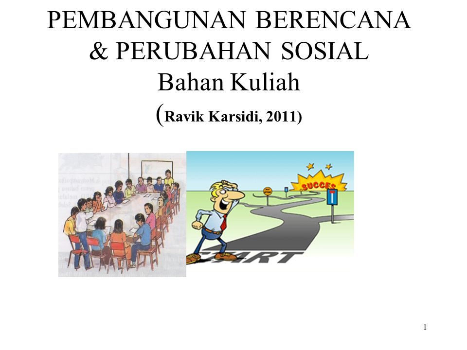 PEMBANGUNAN BERENCANA & PERUBAHAN SOSIAL Bahan Kuliah (Ravik Karsidi, 2011)
