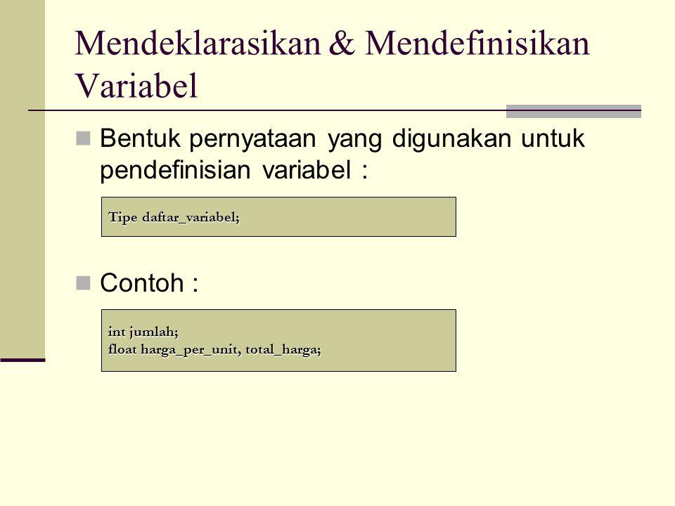 Mendeklarasikan & Mendefinisikan Variabel
