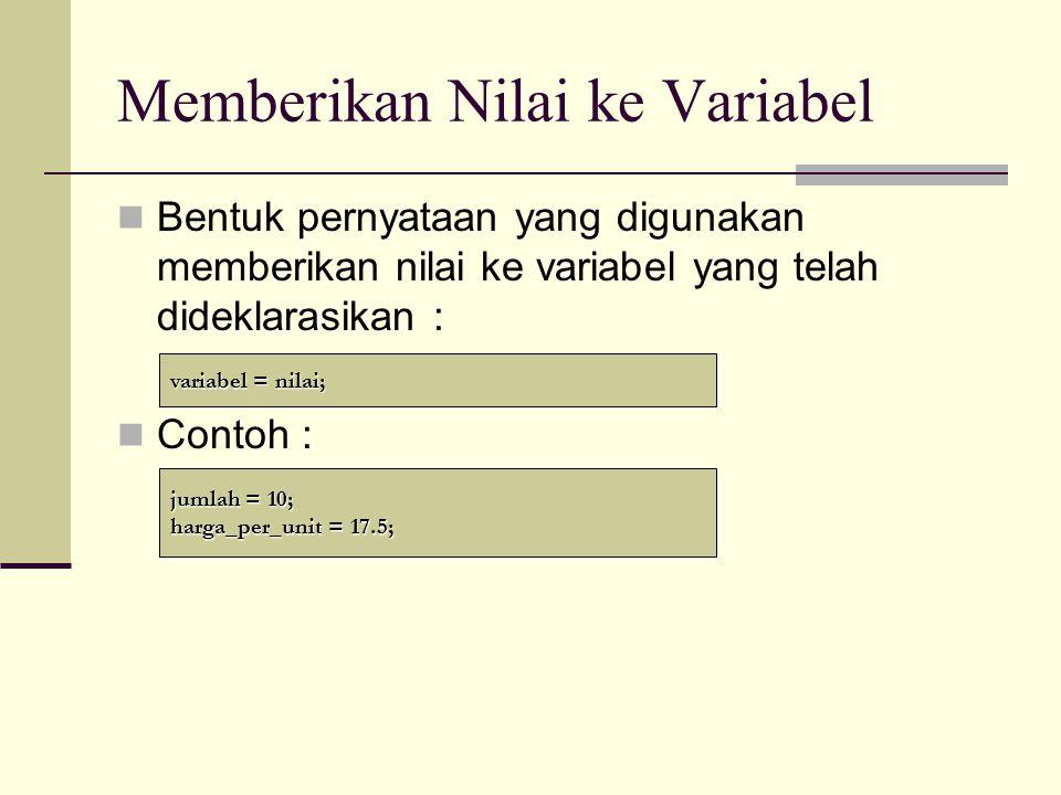 Memberikan Nilai ke Variabel