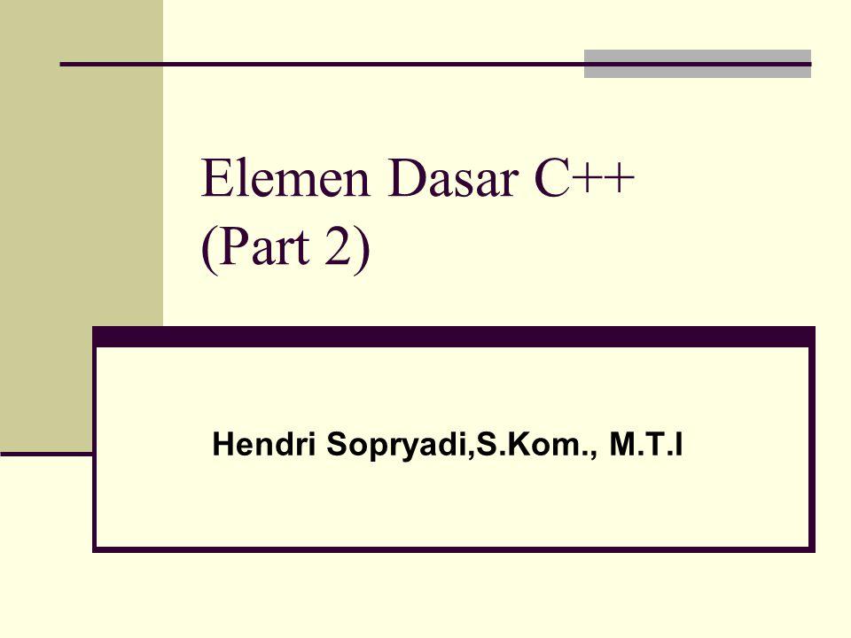 Elemen Dasar C++ (Part 2)