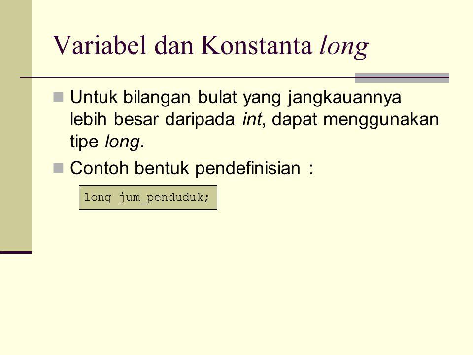 Variabel dan Konstanta long