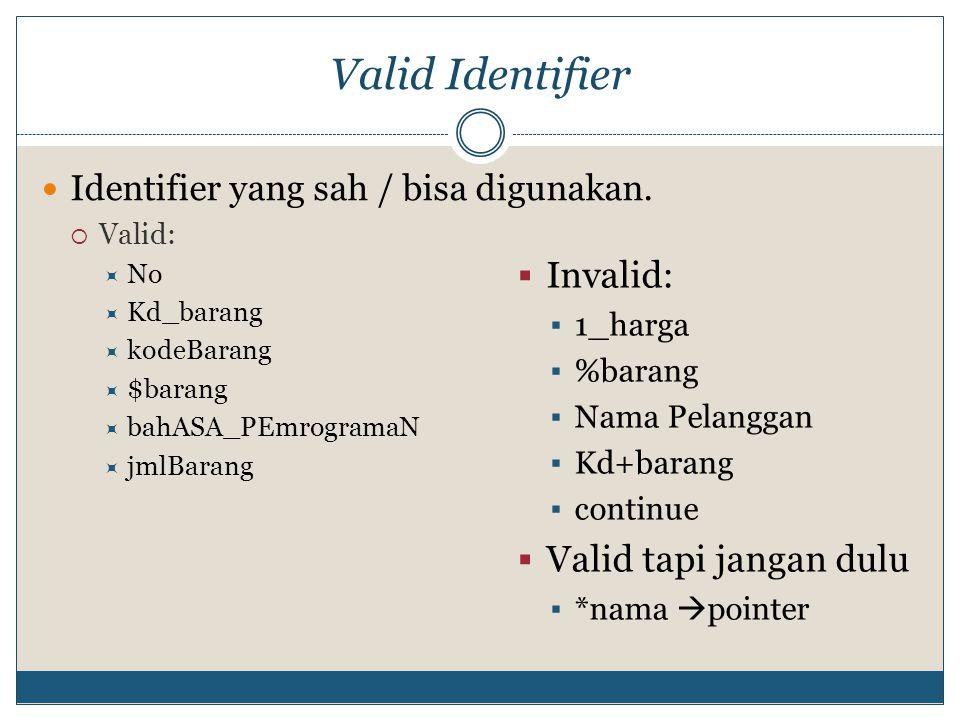 Valid Identifier Invalid: Valid tapi jangan dulu
