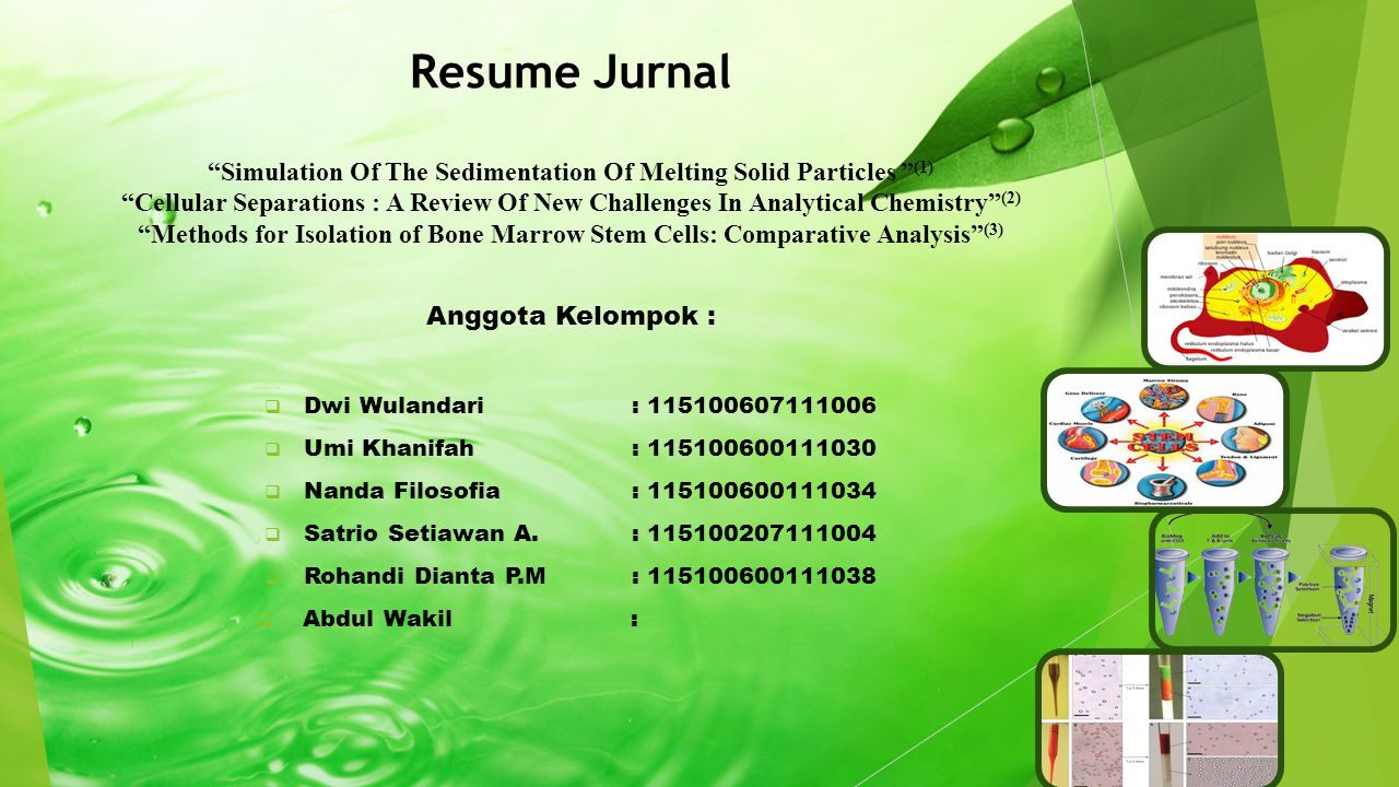 Resume Jurnal Simulation Of The Sedimentation Of Melting Solid Particles (1) Cellular Separations : A Review Of New Challenges In Analytical Chemistry (2) Methods for Isolation of Bone Marrow Stem Cells: Comparative Analysis (3)
