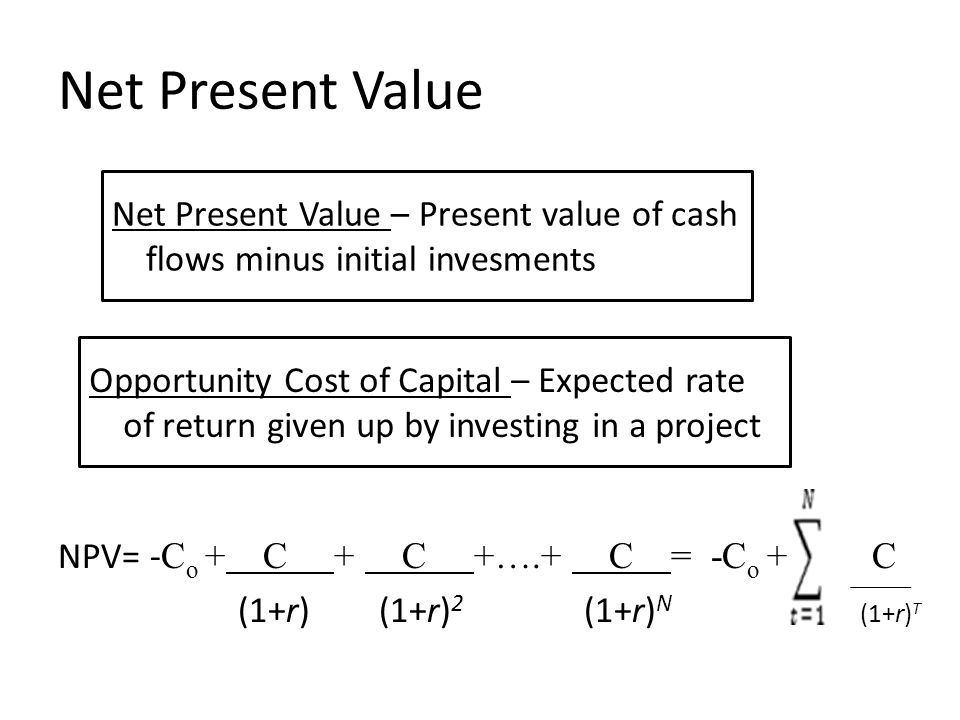 Net Present Value Net Present Value – Present value of cash
