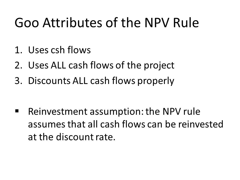 Goo Attributes of the NPV Rule