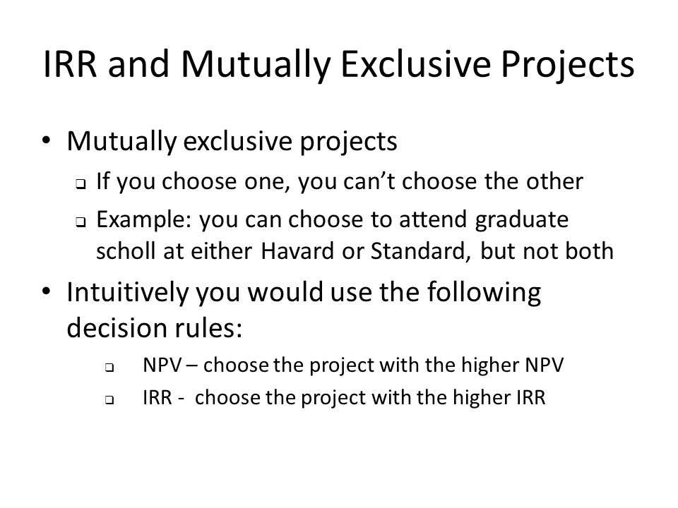IRR and Mutually Exclusive Projects