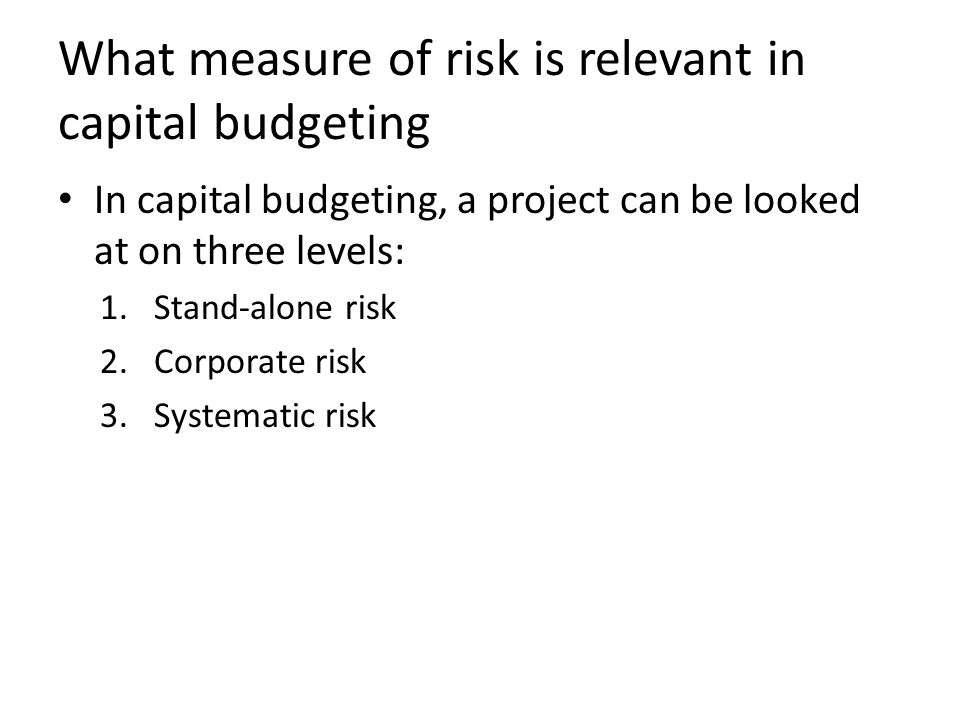 What measure of risk is relevant in capital budgeting