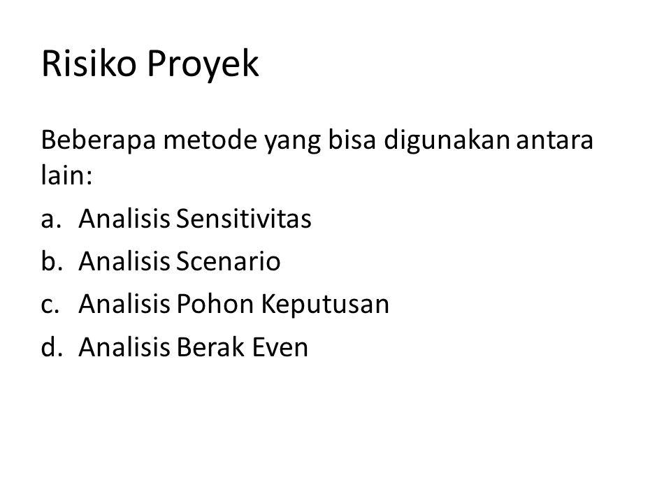 Risiko Proyek Beberapa metode yang bisa digunakan antara lain: