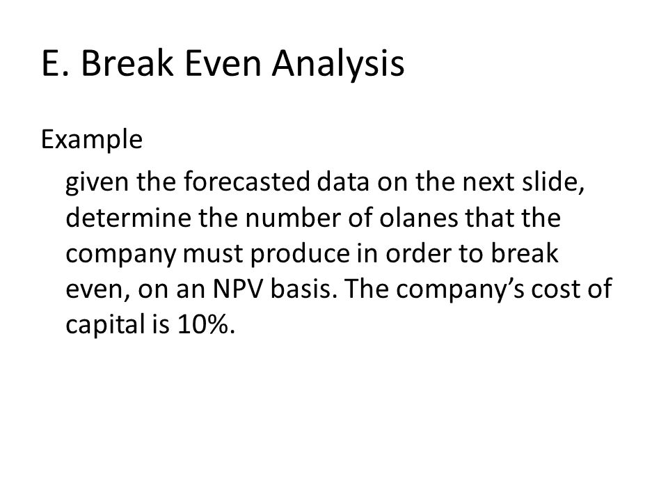 E. Break Even Analysis
