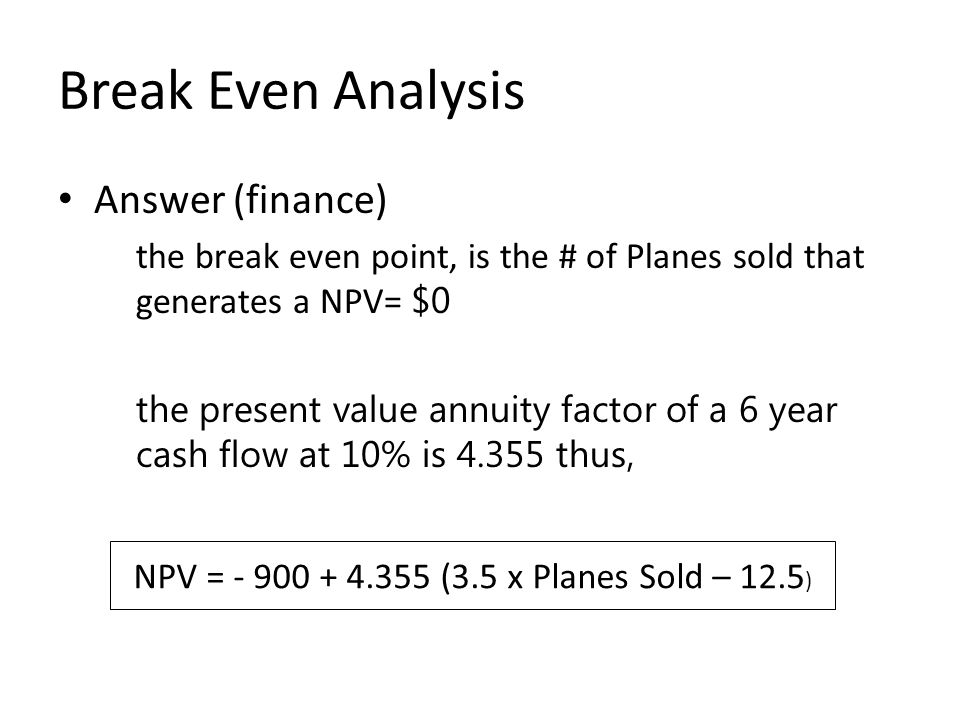 NPV = - 900 + 4.355 (3.5 x Planes Sold – 12.5)