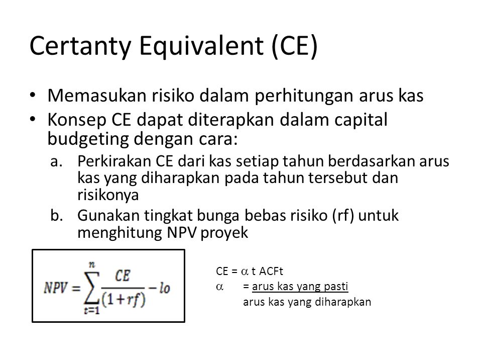 Certanty Equivalent (CE)