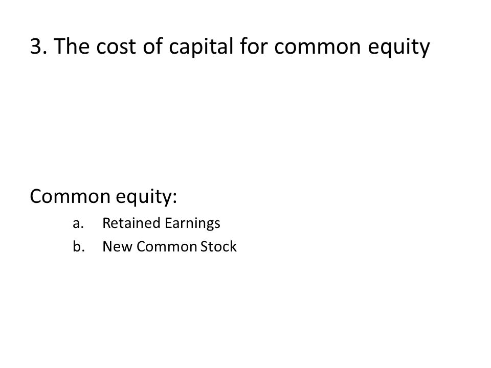3. The cost of capital for common equity