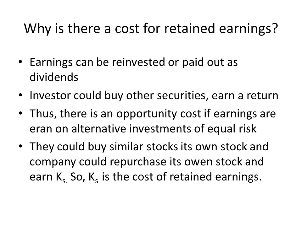 Why is there a cost for retained earnings