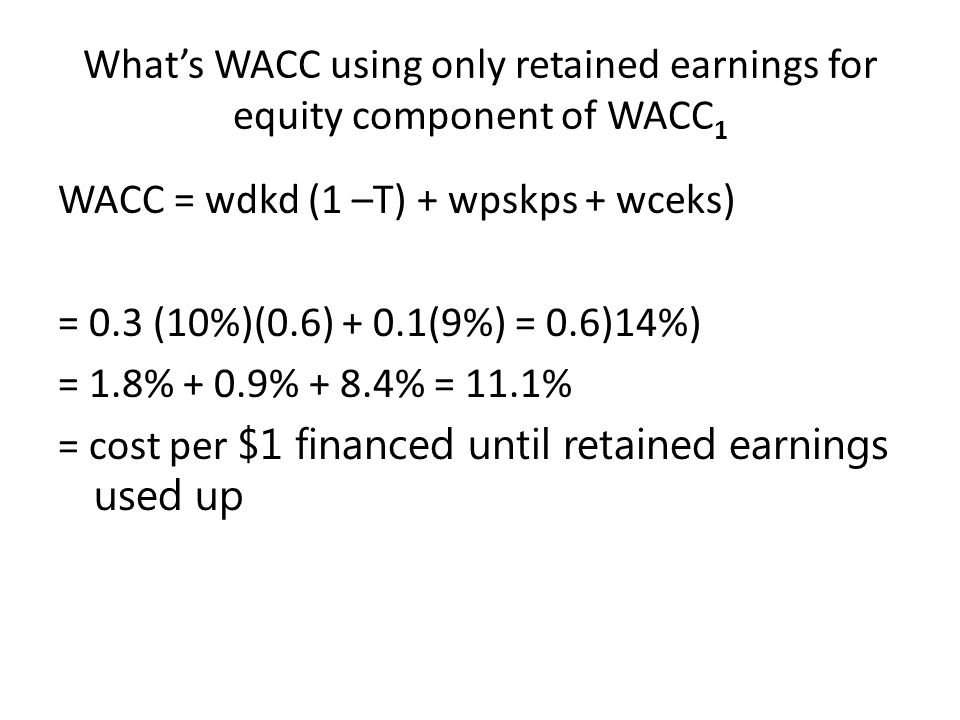What's WACC using only retained earnings for equity component of WACC1