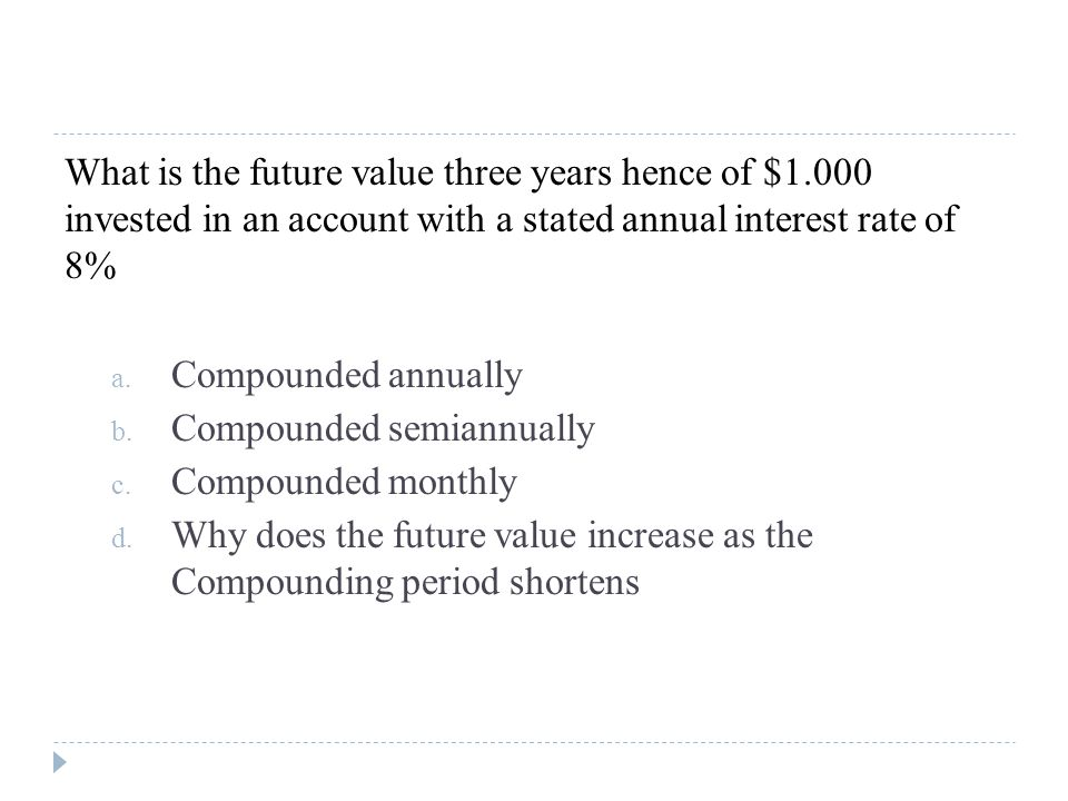 What is the future value three years hence of $1