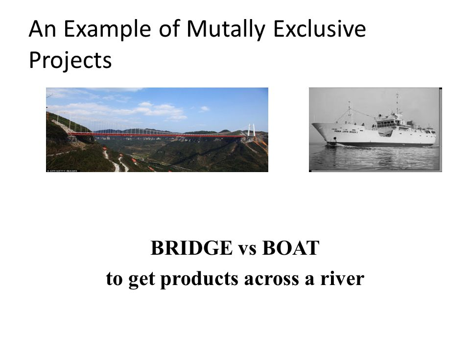 An Example of Mutally Exclusive Projects