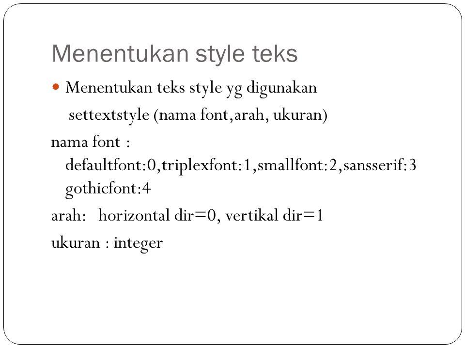 Menentukan style teks Menentukan teks style yg digunakan