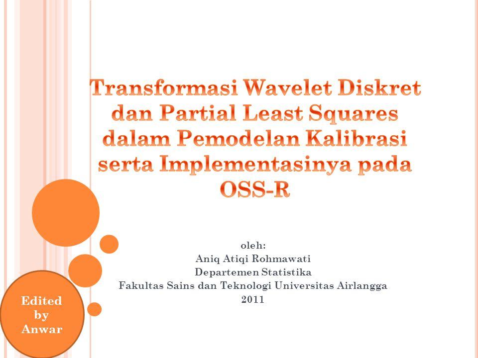 Transformasi Wavelet Diskret dan Partial Least Squares dalam Pemodelan Kalibrasi serta Implementasinya pada OSS-R
