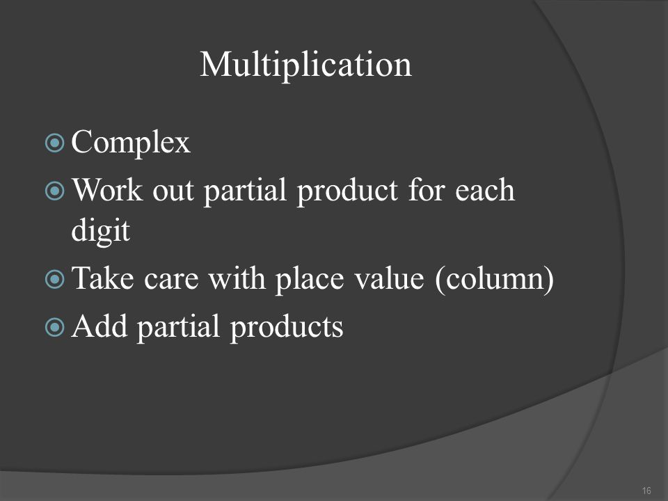 Multiplication Complex Work out partial product for each digit