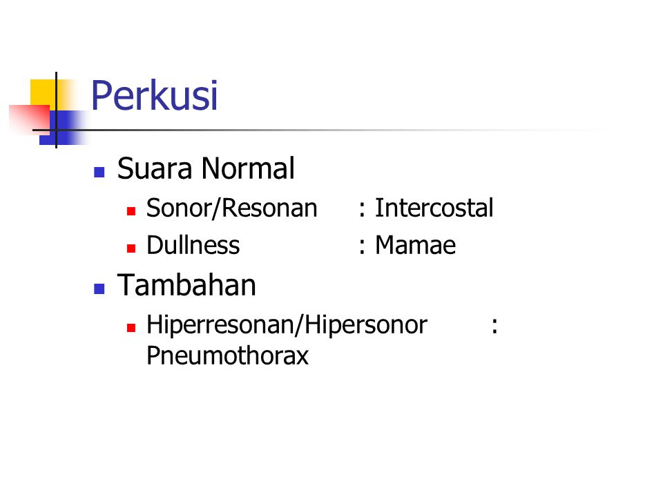 Perkusi Suara Normal Tambahan Sonor/Resonan : Intercostal